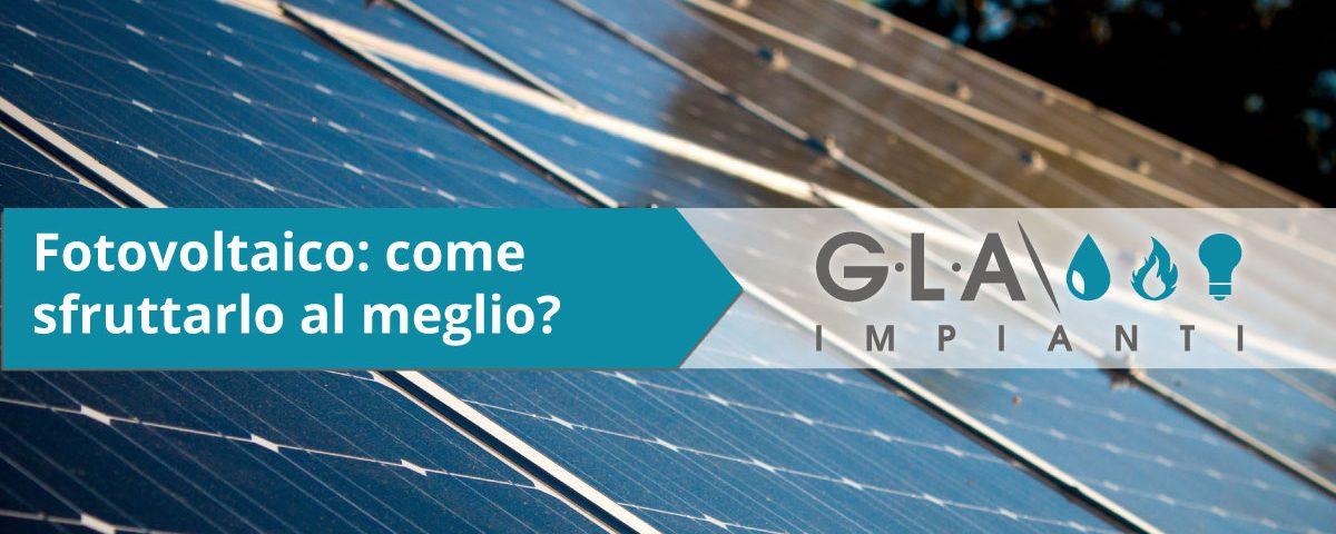 fotovoltaico come sfruttarlo al massimo